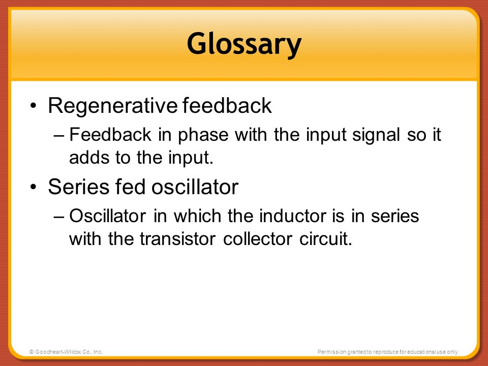 Glossary Regenerative feedback Series fed oscillator