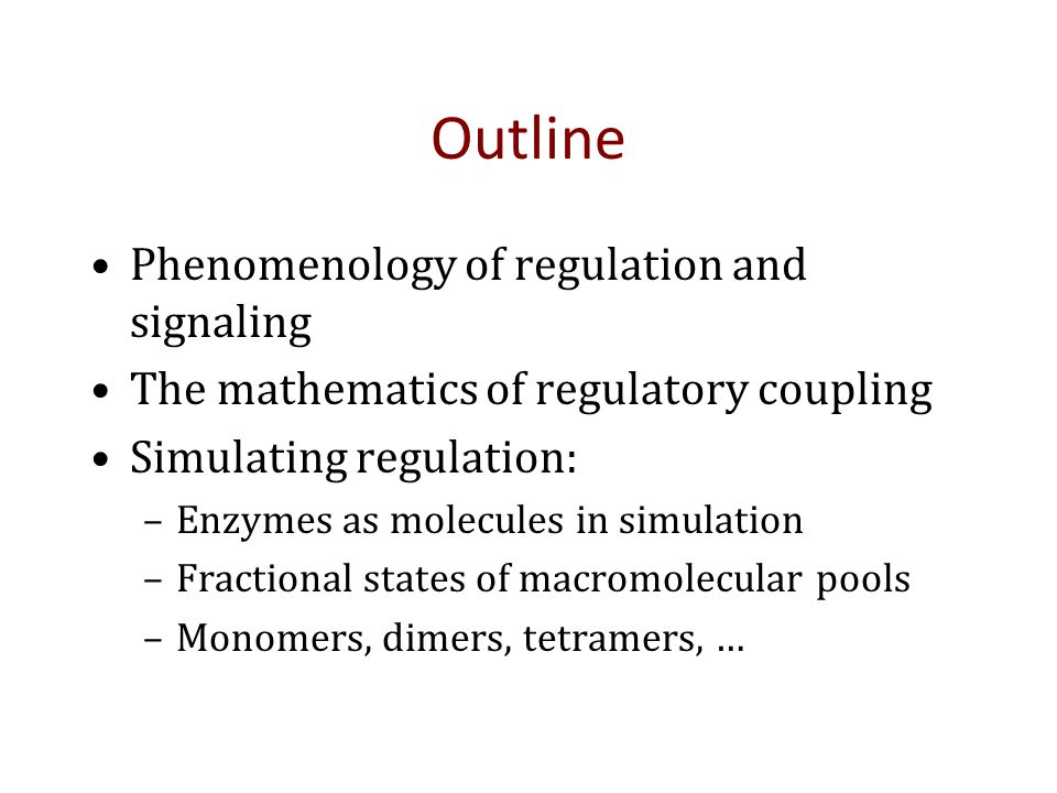 Outline Phenomenology of regulation and signaling