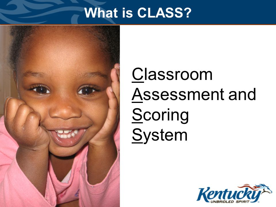 What is CLASS Classroom Assessment and Scoring System