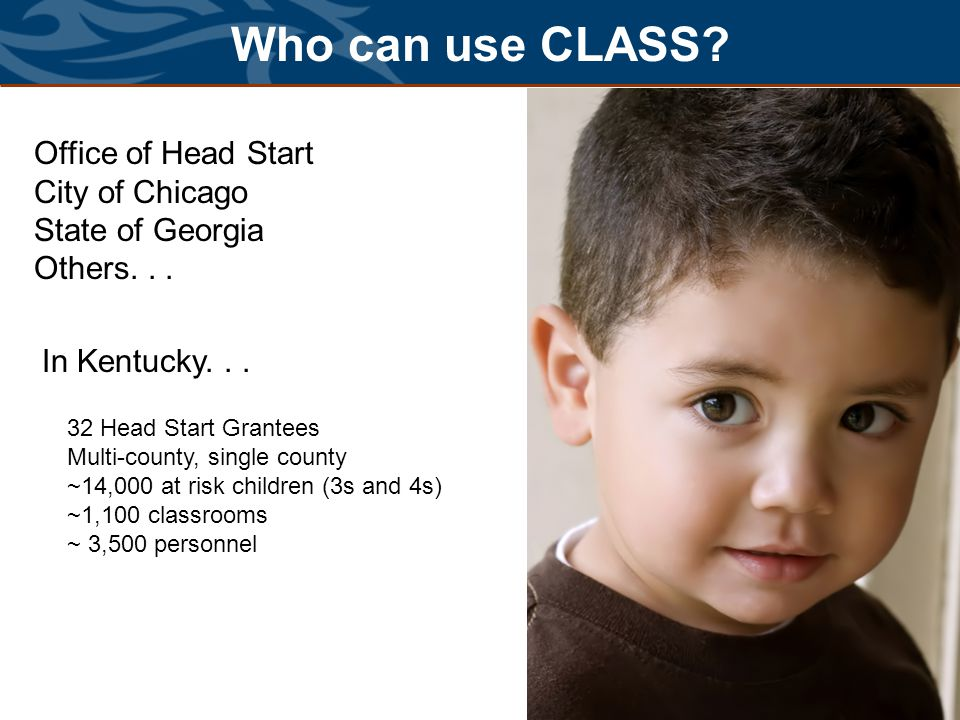Who can use CLASS Office of Head Start City of Chicago