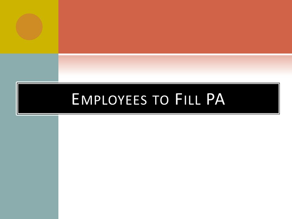 Employees to Fill PA