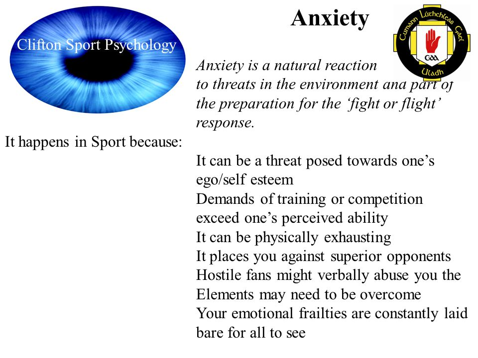 Anxiety Clifton Sport Psychology Anxiety is a natural reaction