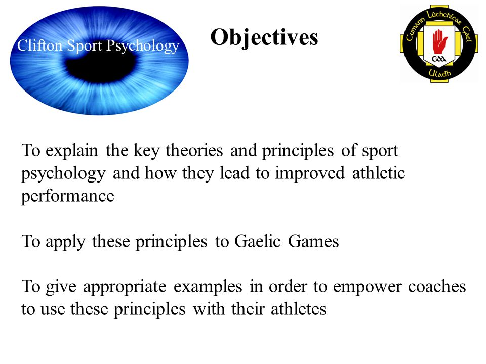 Objectives To explain the key theories and principles of sport