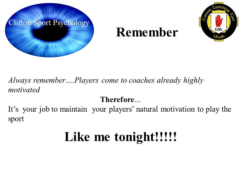 Like me tonight!!!!! Remember Clifton Sport Psychology