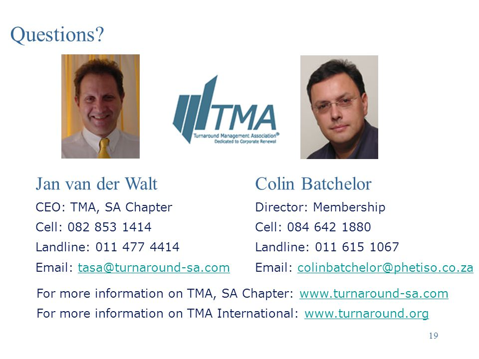 Questions Jan van der Walt Colin Batchelor CEO: TMA, SA Chapter