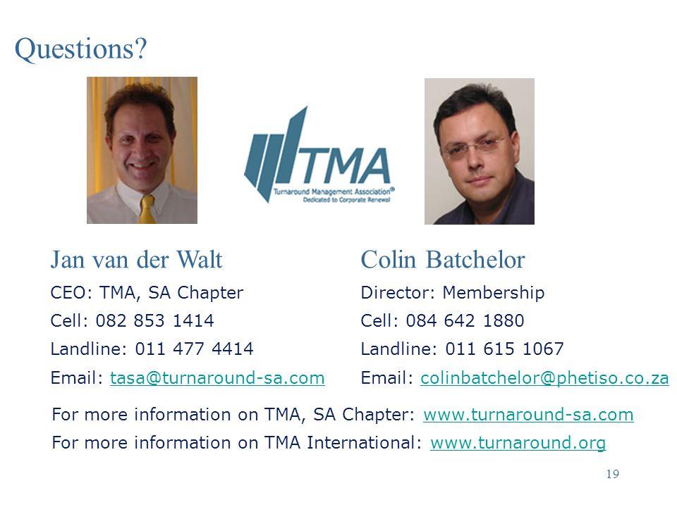 Questions Jan van der Walt Colin Batchelor CEO: TMA, SA Chapter