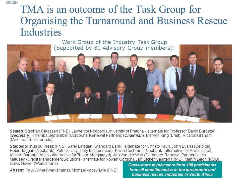 ORIGIN TMA is an outcome of the Task Group for Organising the Turnaround and Business Rescue Industries.