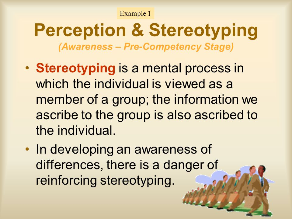 Perception & Stereotyping (Awareness – Pre-Competency Stage)