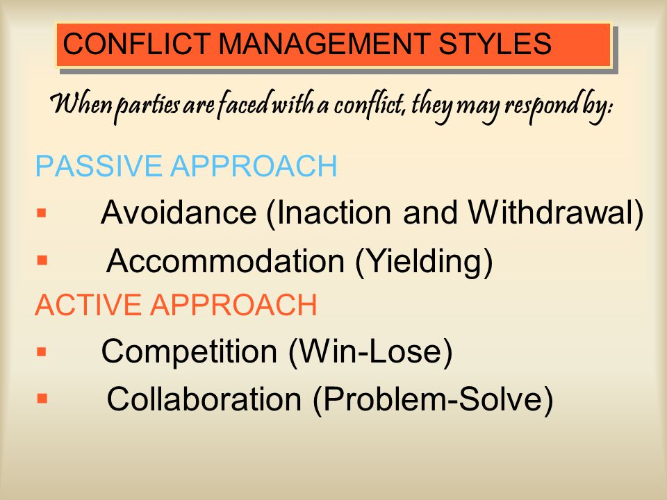 When parties are faced with a conflict, they may respond by:
