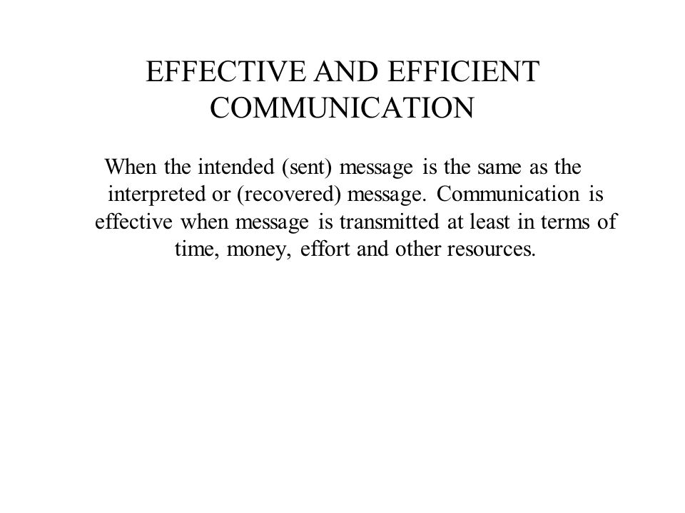 EFFECTIVE AND EFFICIENT COMMUNICATION