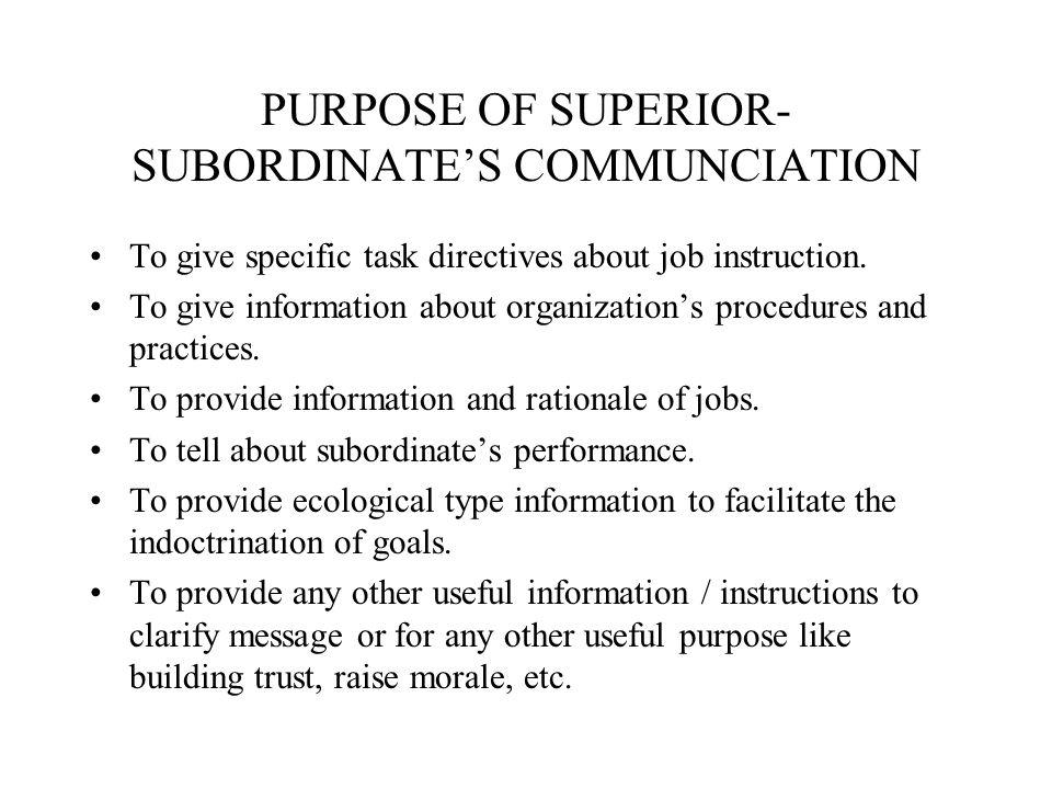 PURPOSE OF SUPERIOR- SUBORDINATE'S COMMUNCIATION