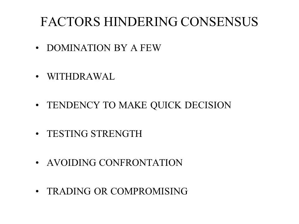 FACTORS HINDERING CONSENSUS