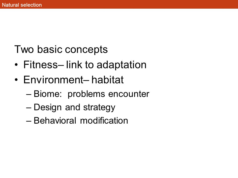 Fitness– link to adaptation Environment– habitat