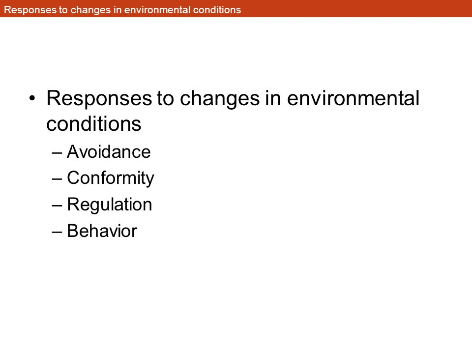 Responses to changes in environmental conditions