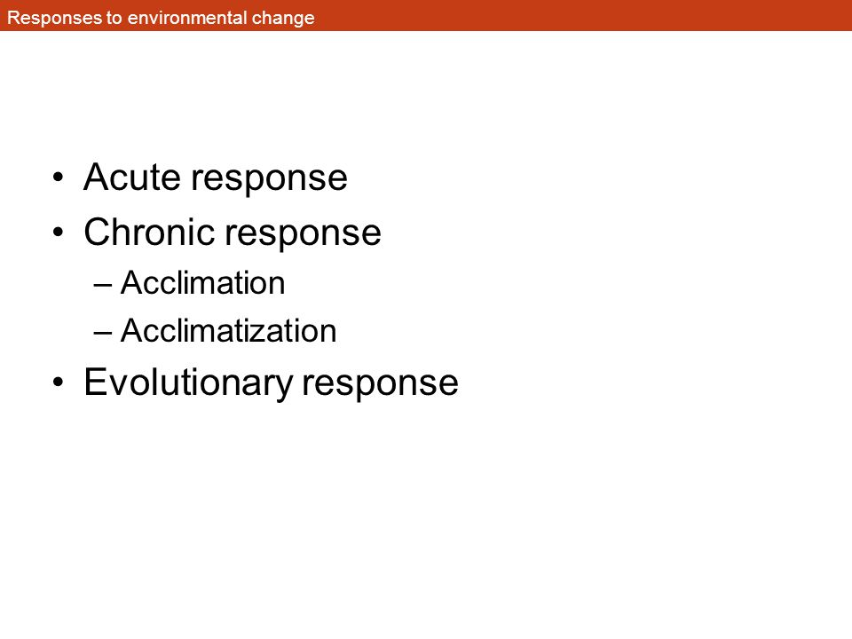 Responses to environmental change