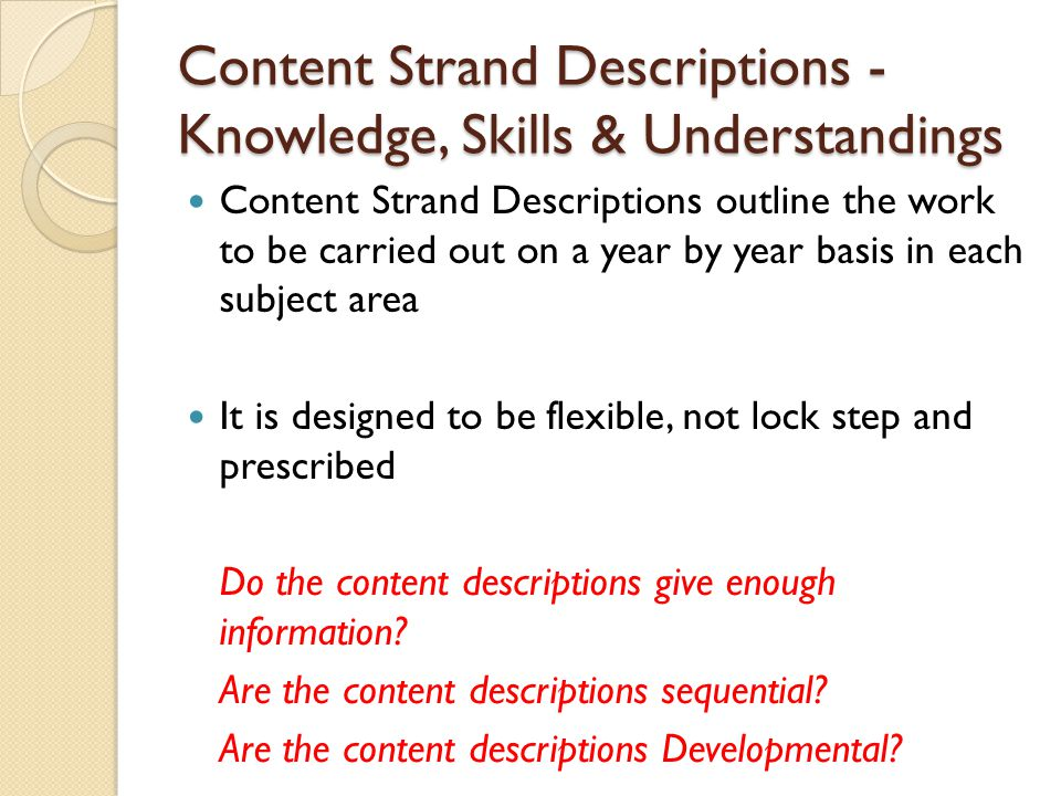Content Strand Descriptions - Knowledge, Skills & Understandings