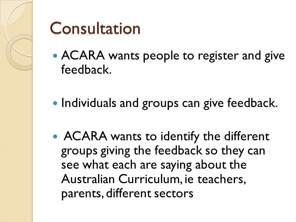 Consultation ACARA wants people to register and give feedback.