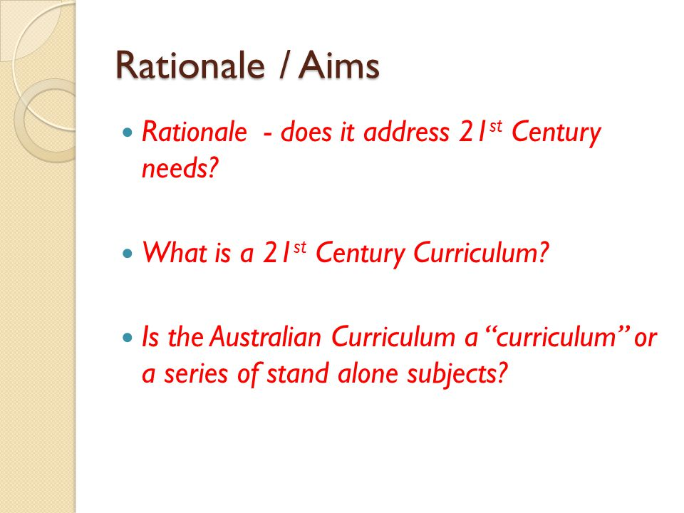 Rationale / Aims Rationale - does it address 21st Century needs