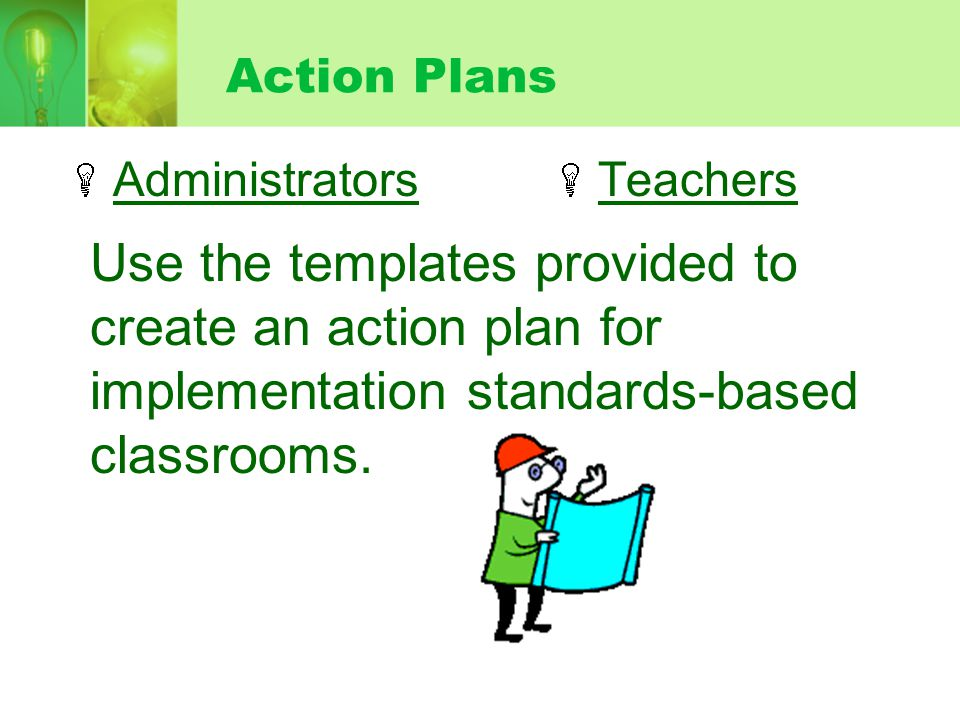 Action Plans Administrators. Teachers.