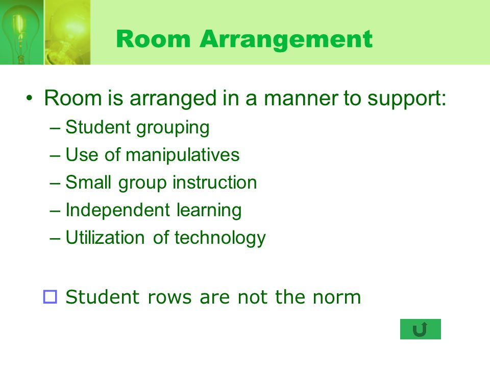 Room Arrangement Room is arranged in a manner to support:
