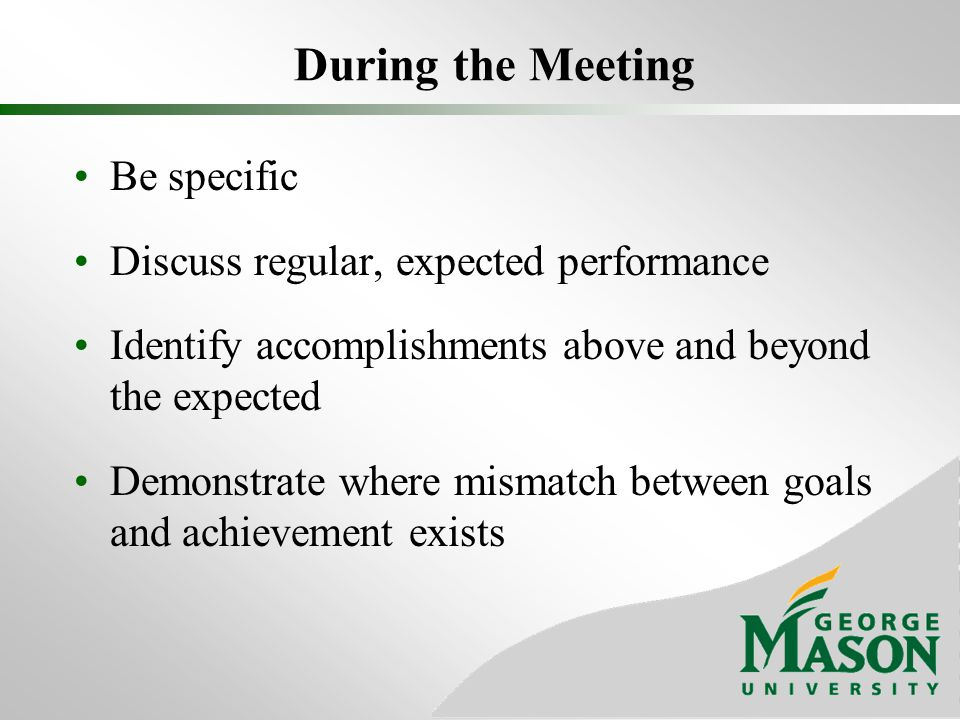 During the Meeting Be specific Discuss regular, expected performance