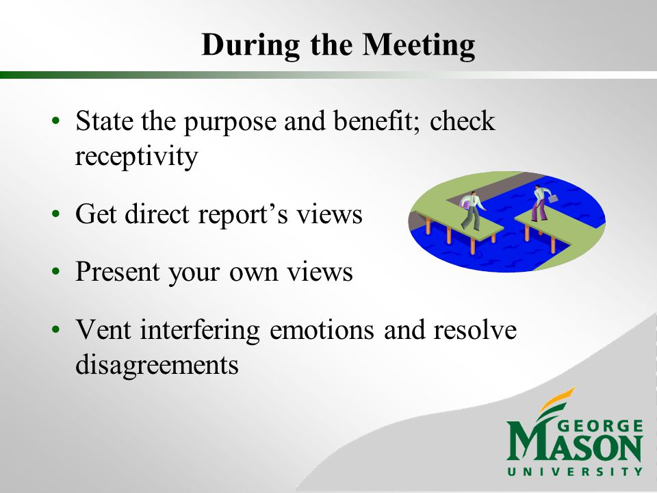 During the Meeting State the purpose and benefit; check receptivity