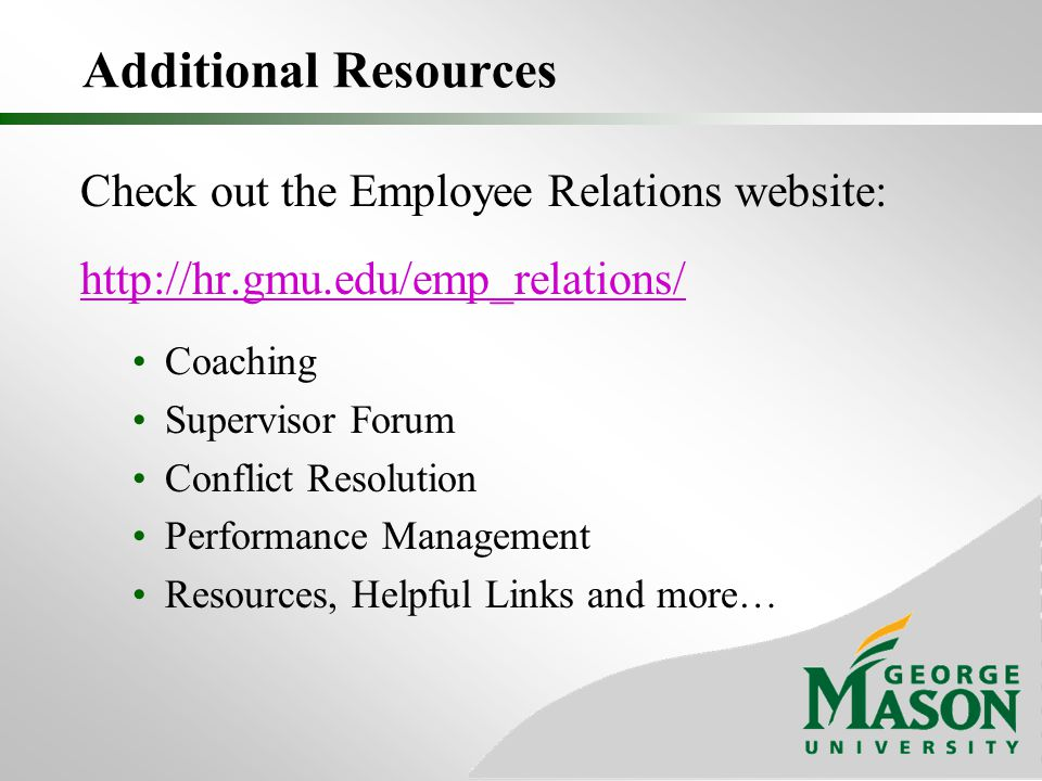 Additional Resources Check out the Employee Relations website: