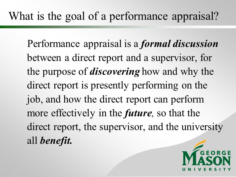 What is the goal of a performance appraisal