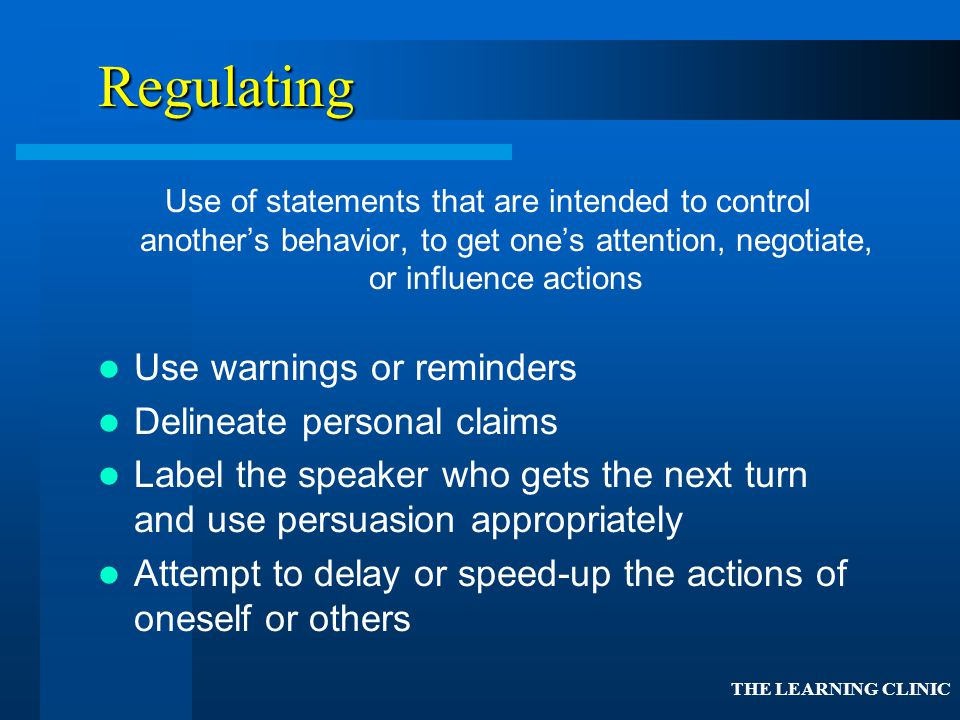 Regulating Use warnings or reminders Delineate personal claims