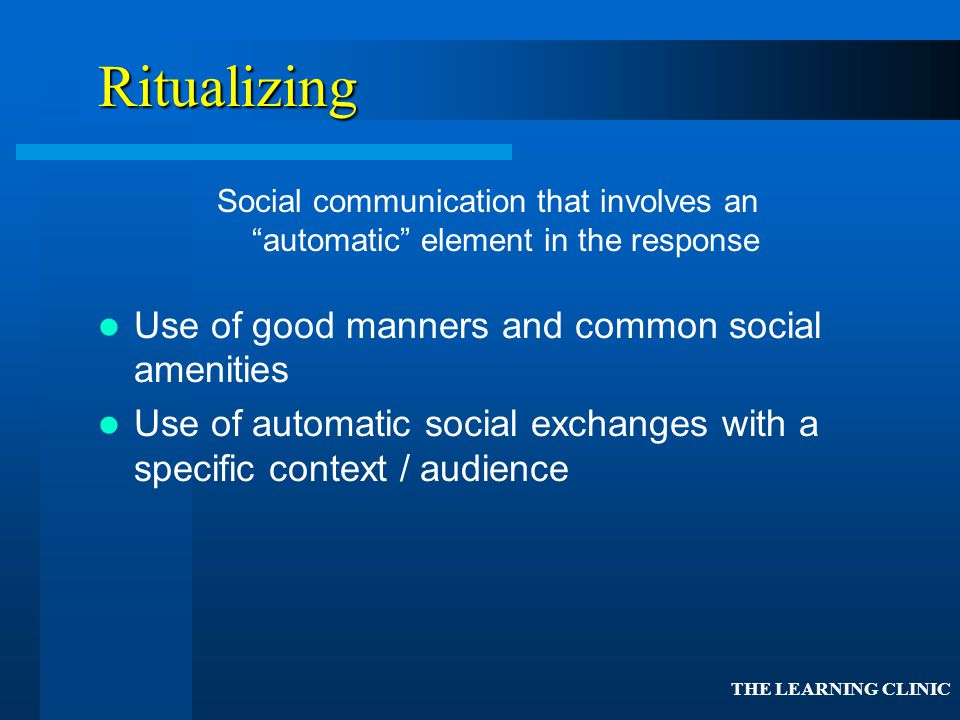 Ritualizing Use of good manners and common social amenities