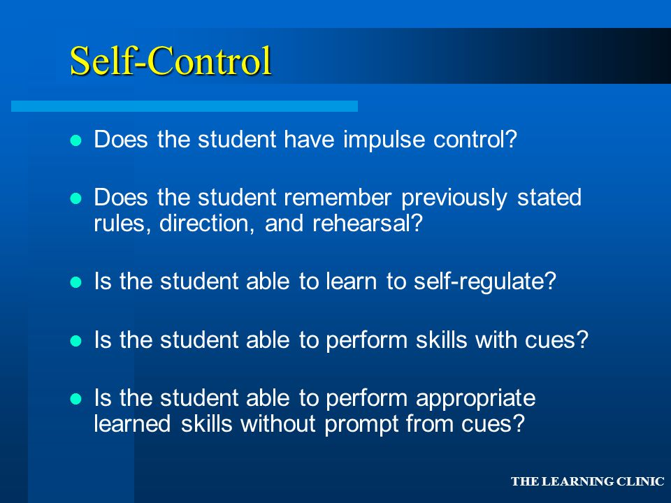 Self-Control Does the student have impulse control