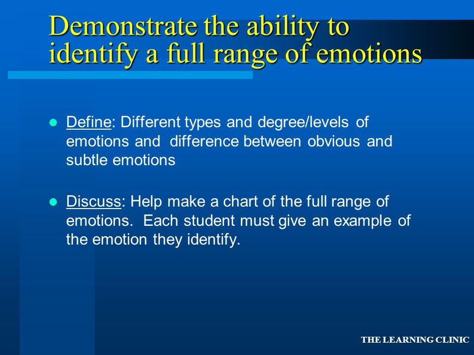 Demonstrate the ability to identify a full range of emotions