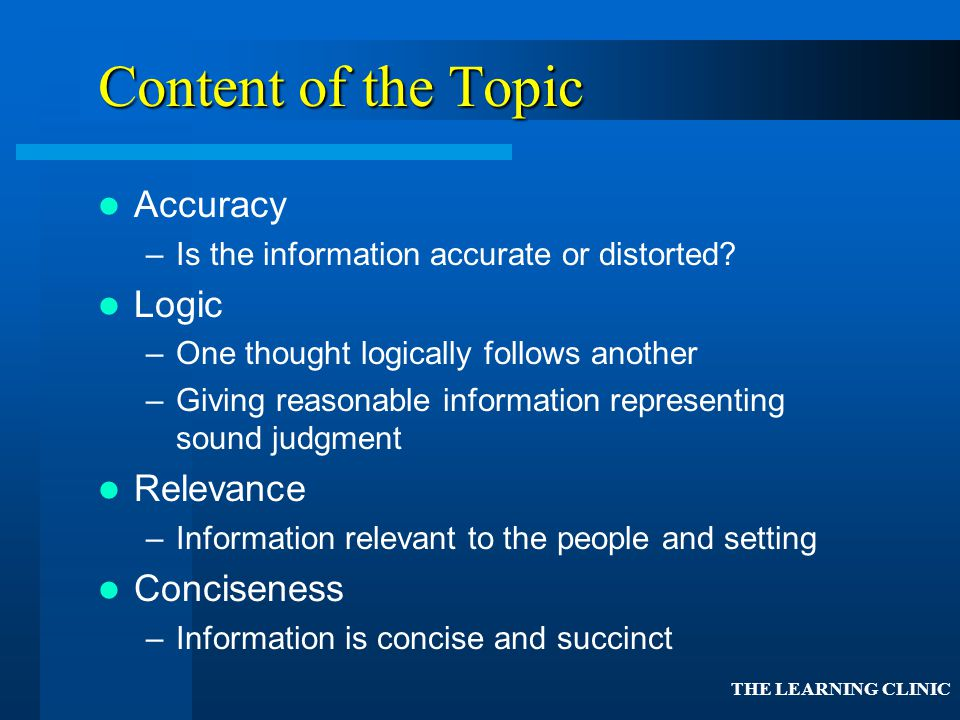 Content of the Topic Accuracy Logic Relevance Conciseness