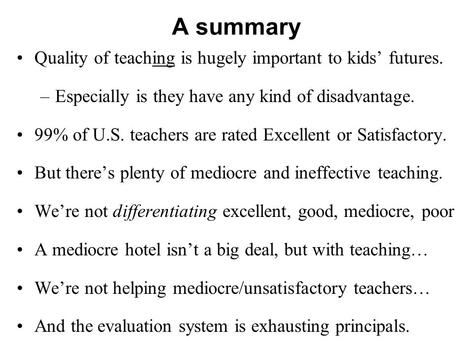 A summary Quality of teaching is hugely important to kids' futures.