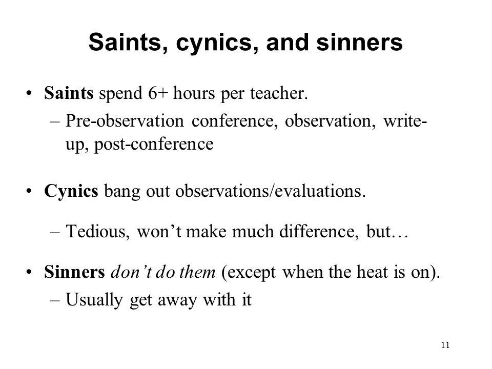 Saints, cynics, and sinners