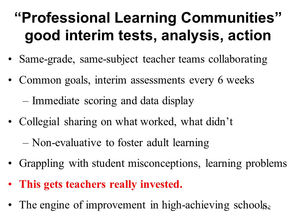Professional Learning Communities good interim tests, analysis, action