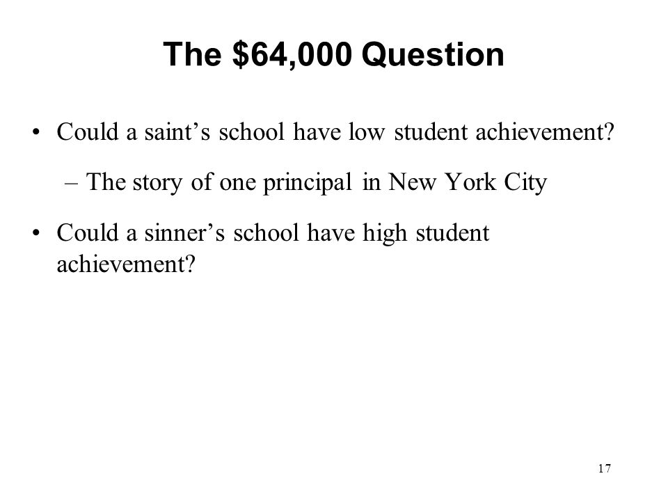 The $64,000 Question Could a saint's school have low student achievement The story of one principal in New York City.