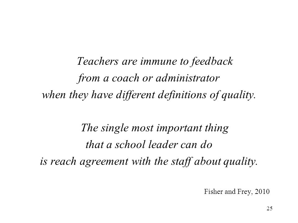 Teachers are immune to feedback from a coach or administrator