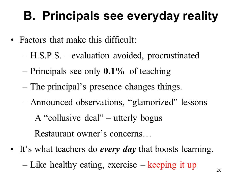 B. Principals see everyday reality