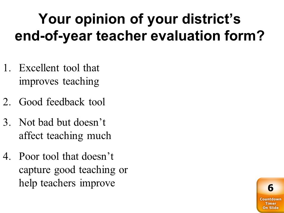 Your opinion of your district's end-of-year teacher evaluation form