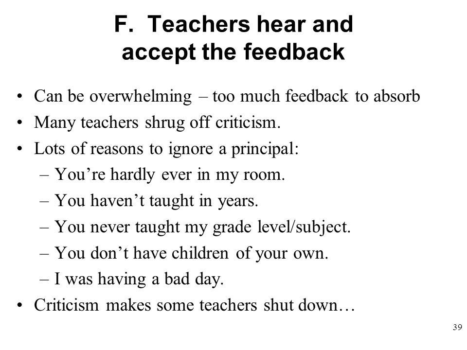 F. Teachers hear and accept the feedback