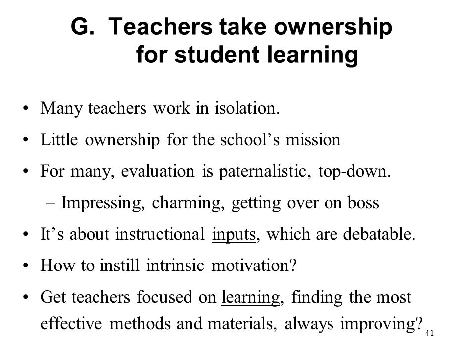 G. Teachers take ownership for student learning