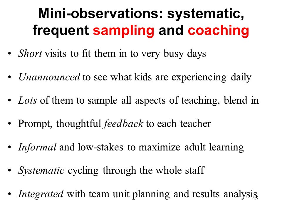 Mini-observations: systematic, frequent sampling and coaching