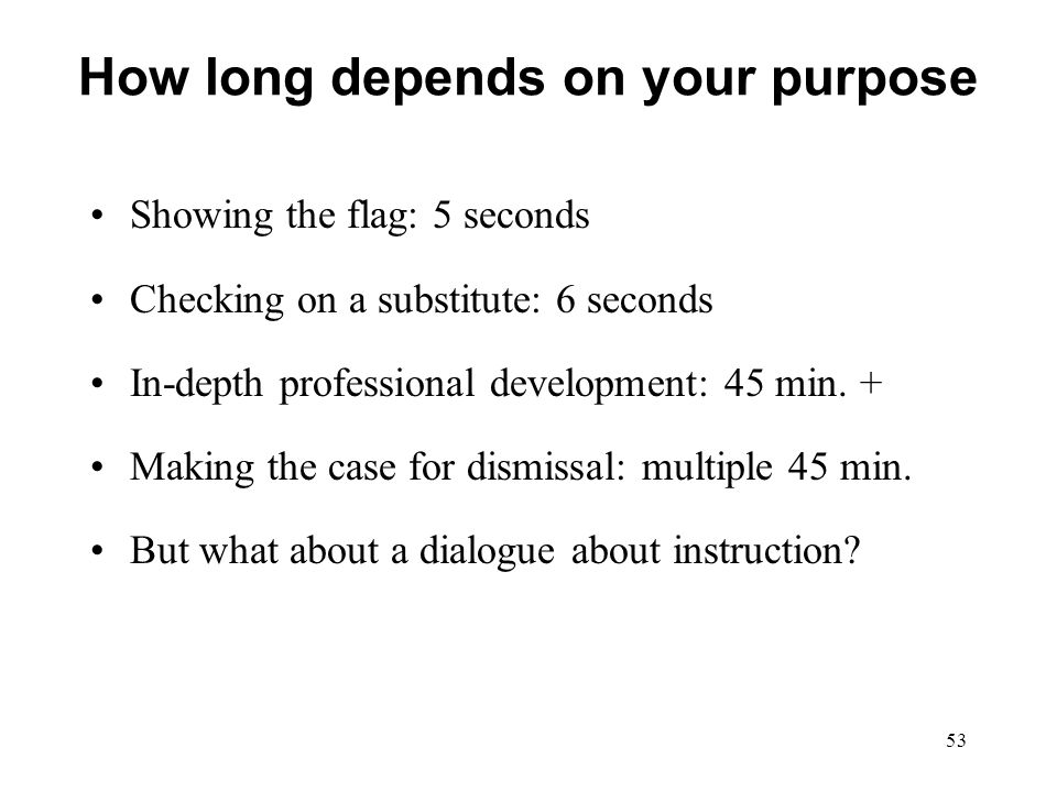 How long depends on your purpose