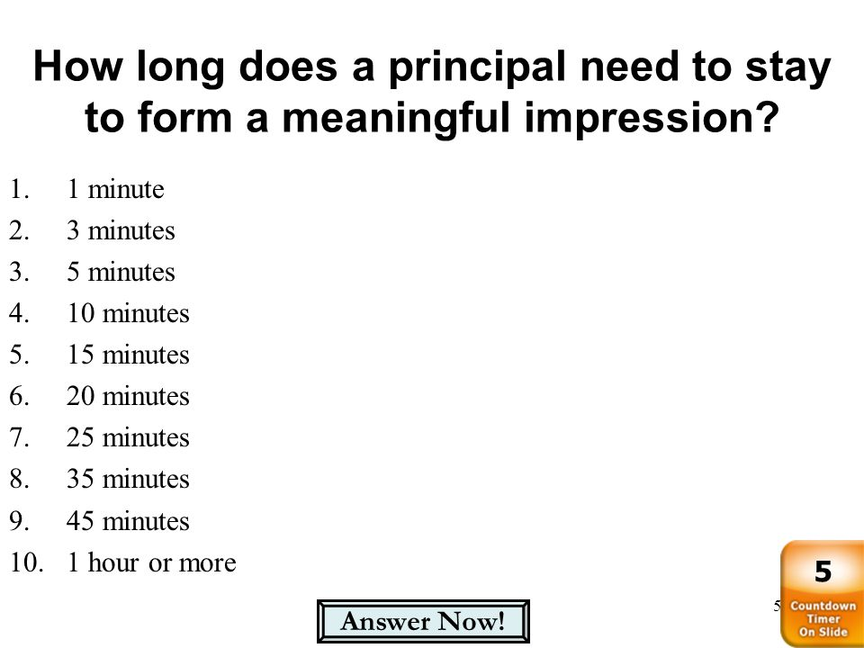 How long does a principal need to stay to form a meaningful impression