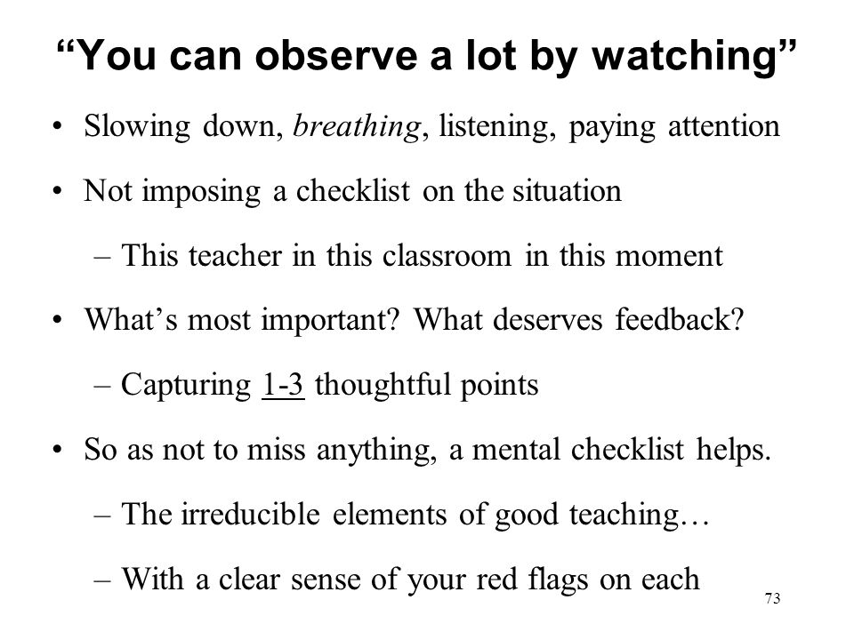 You can observe a lot by watching
