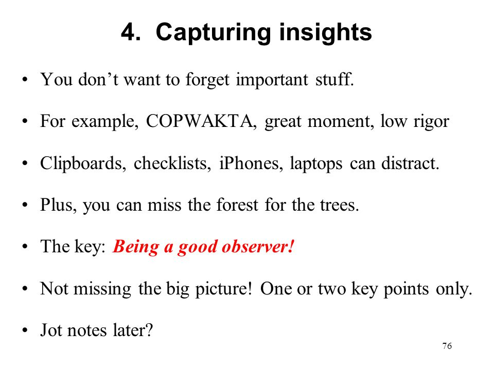 4. Capturing insights You don't want to forget important stuff.