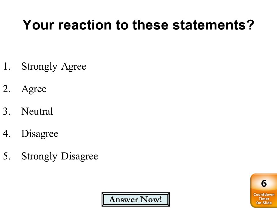 Your reaction to these statements