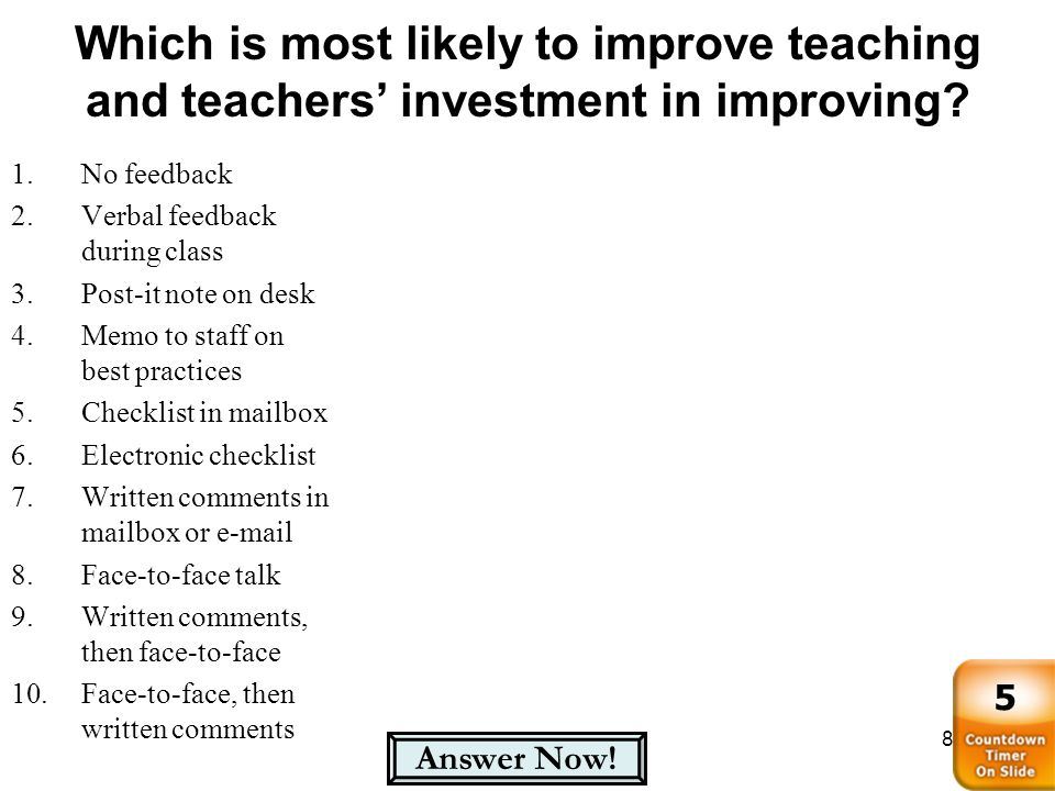 Which is most likely to improve teaching and teachers' investment in improving