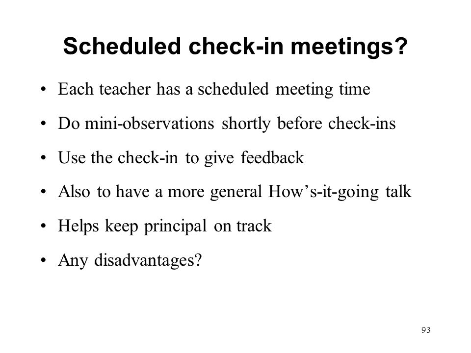 Scheduled check-in meetings